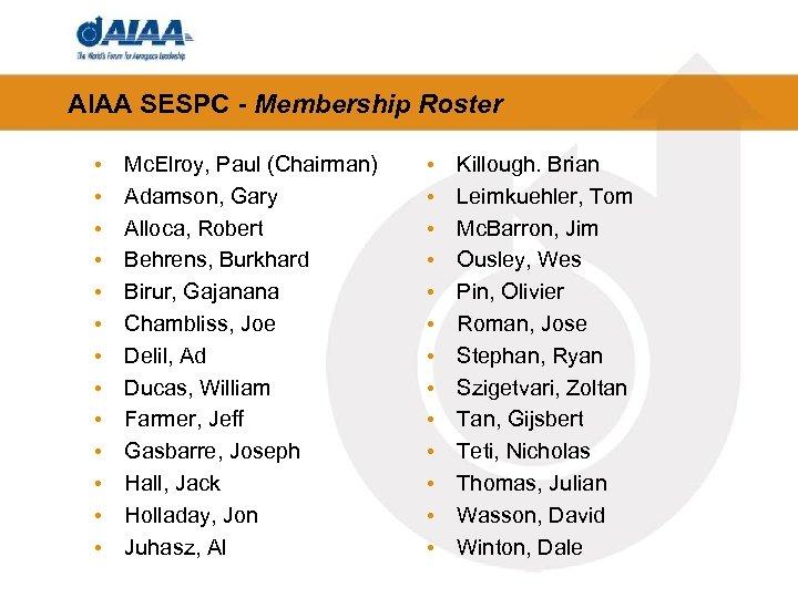 AIAA SESPC - Membership Roster • • • • Mc. Elroy, Paul (Chairman) Adamson,