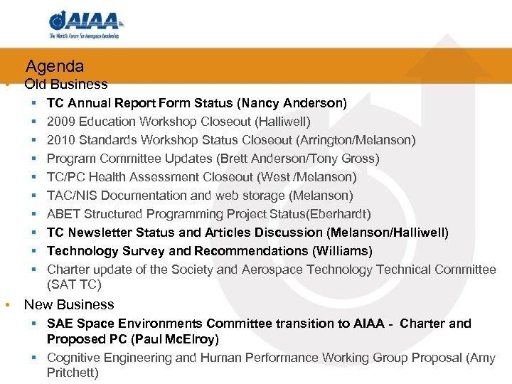 Agenda • Old Business § § § § § TC Annual Report Form Status