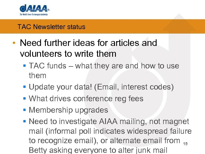 TAC Newsletter status • Need further ideas for articles and volunteers to write them