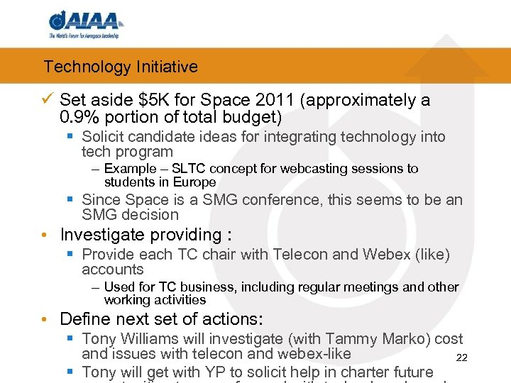 Technology Initiative ü Set aside $5 K for Space 2011 (approximately a 0. 9%