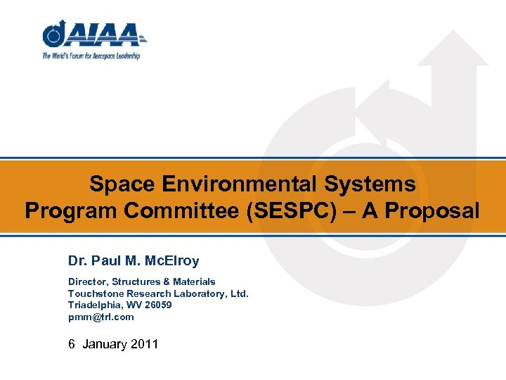 Space Environmental Systems Program Committee (SESPC) – A Proposal Dr. Paul M. Mc. Elroy
