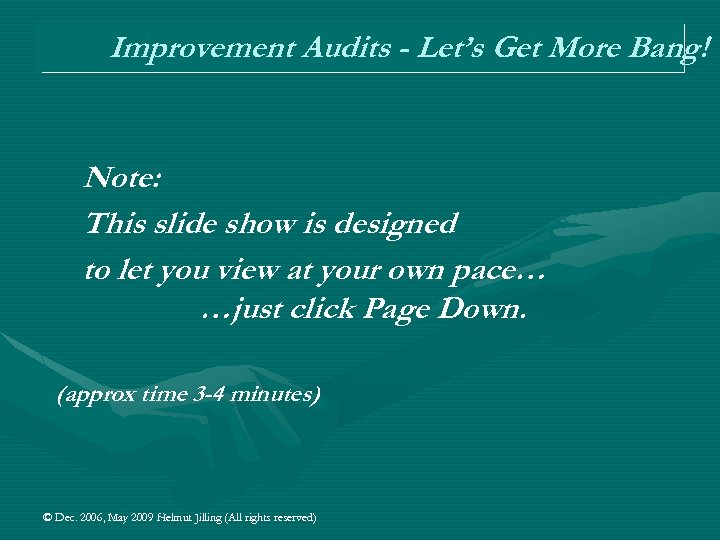 Improvement Audits - Let's Get More Bang! Note: This slide show is designed to
