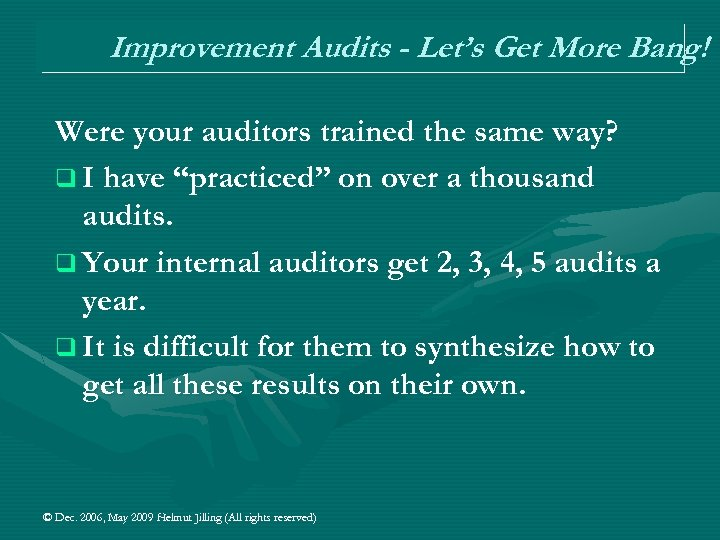 Improvement Audits - Let's Get More Bang! Were your auditors trained the same way?