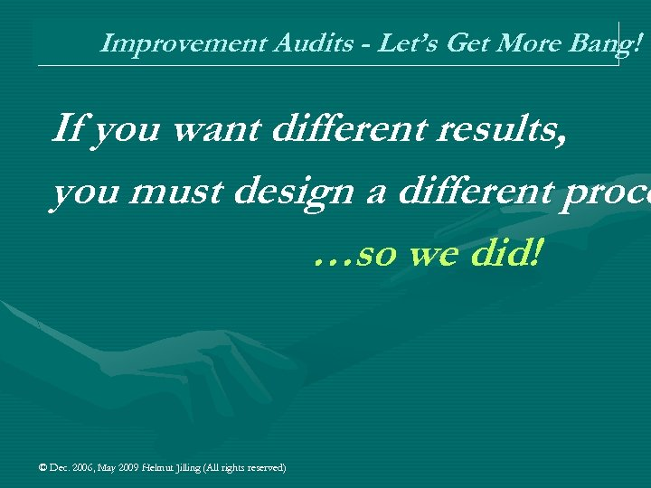 Improvement Audits - Let's Get More Bang! If you want different results, you must
