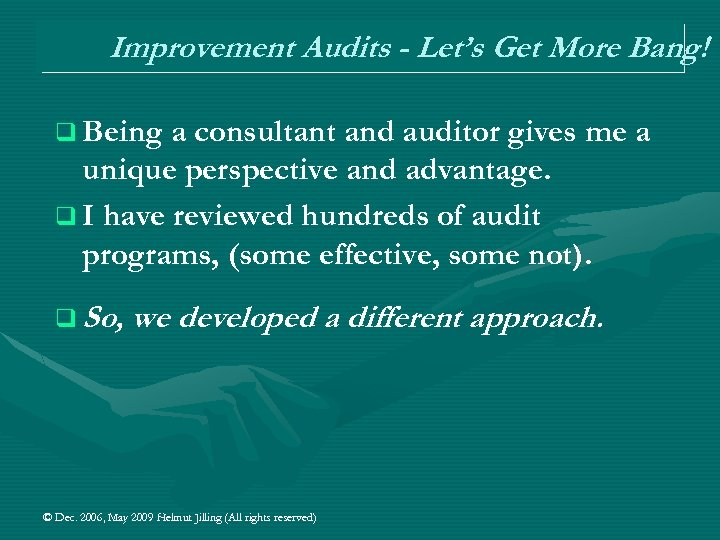 Improvement Audits - Let's Get More Bang! q Being a consultant and auditor gives
