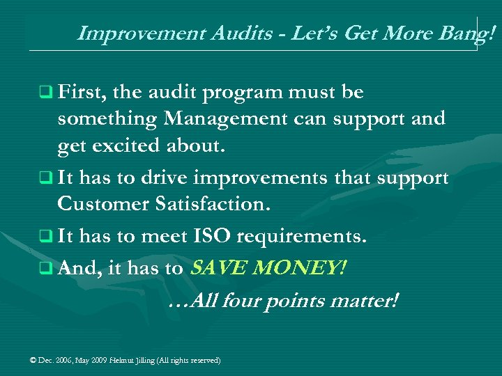Improvement Audits - Let's Get More Bang! q First, the audit program must be