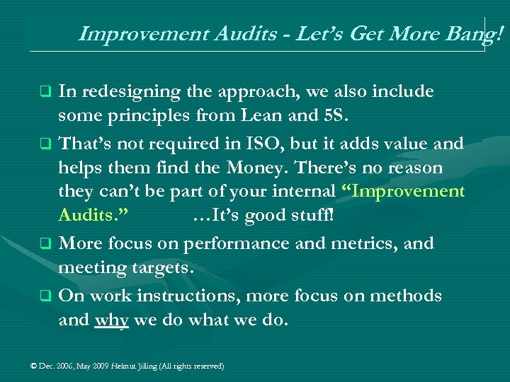 Improvement Audits - Let's Get More Bang! In redesigning the approach, we also include