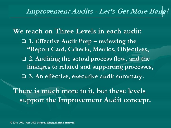 Improvement Audits - Let's Get More Bang! We teach on Three Levels in each