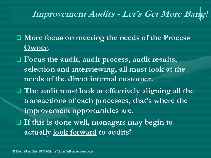 Improvement Audits - Let's Get More Bang! More focus on meeting the needs of