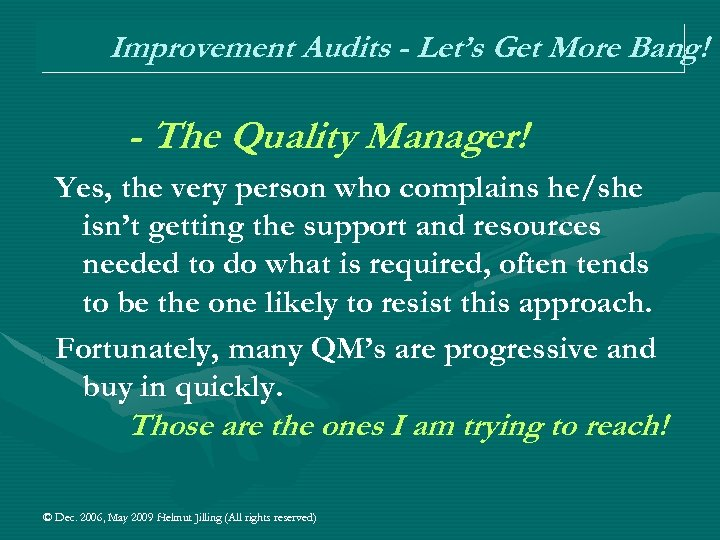 Improvement Audits - Let's Get More Bang! - The Quality Manager! Yes, the very