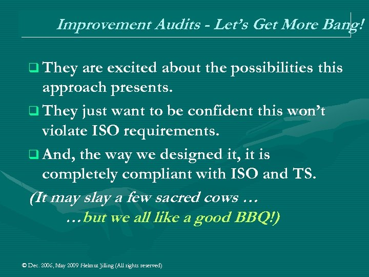 Improvement Audits - Let's Get More Bang! q They are excited about the possibilities