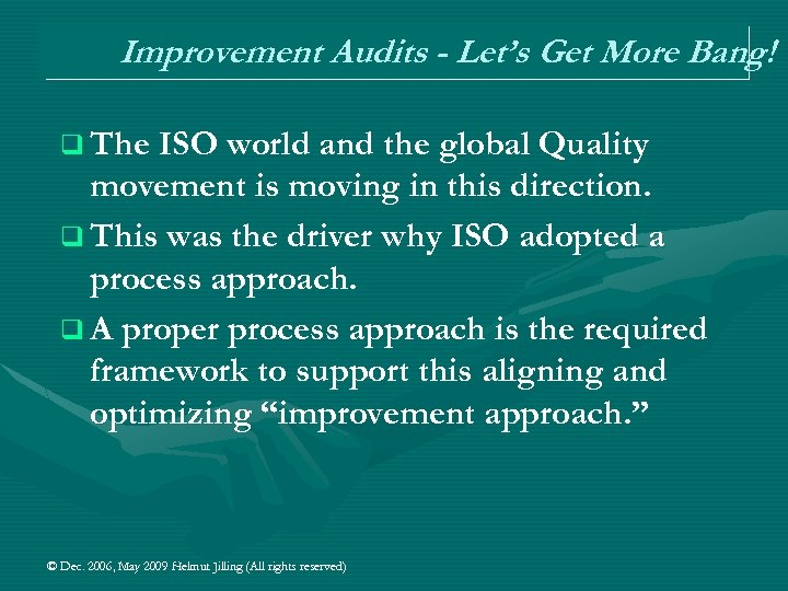 Improvement Audits - Let's Get More Bang! q The ISO world and the global