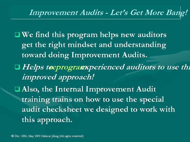 Improvement Audits - Let's Get More Bang! q We find this program helps new