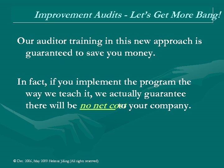 Improvement Audits - Let's Get More Bang! Our auditor training in this new approach
