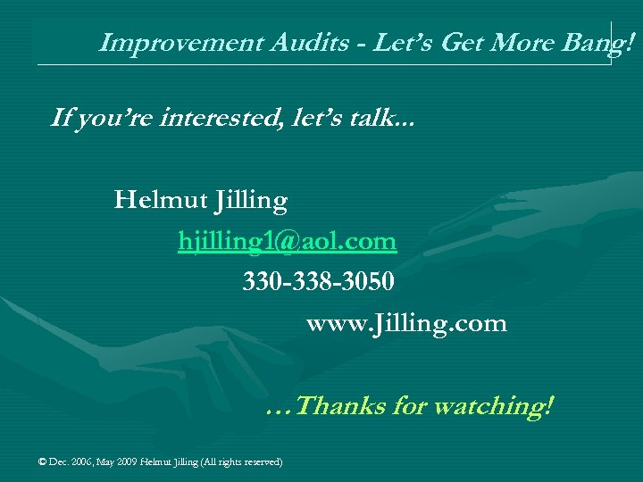 Improvement Audits - Let's Get More Bang! If you're interested, let's talk. . .