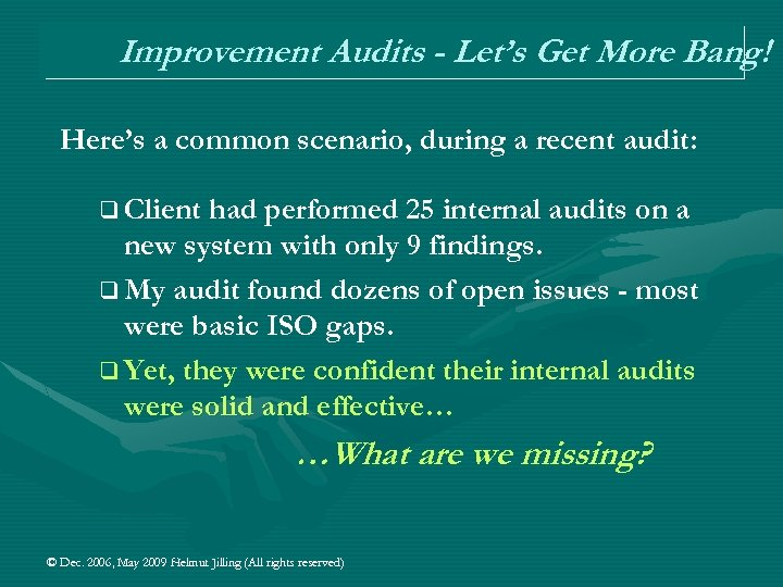 Improvement Audits - Let's Get More Bang! Here's a common scenario, during a recent