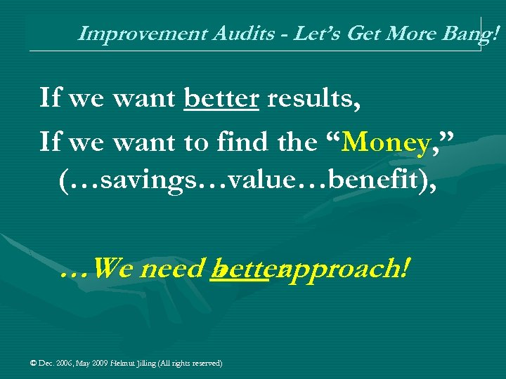 Improvement Audits - Let's Get More Bang! If we want better results, If we