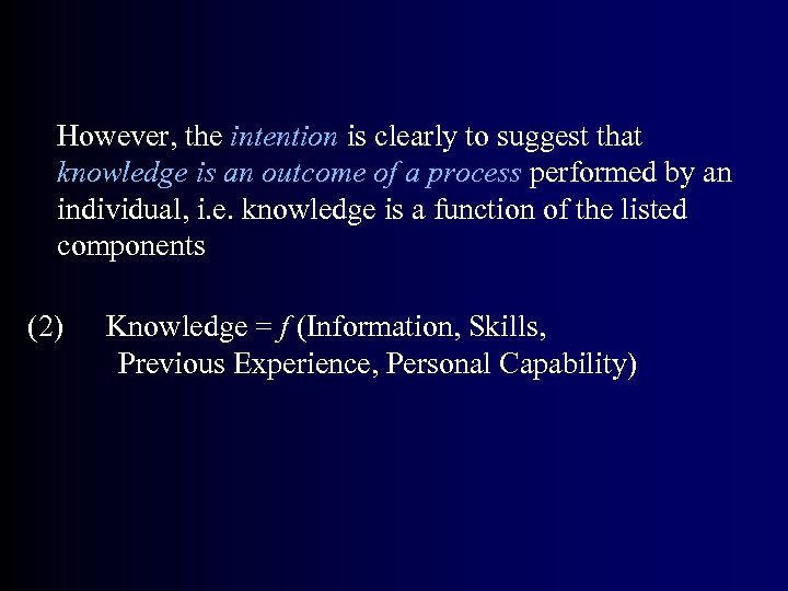 However, the intention is clearly to suggest that knowledge is an outcome of a