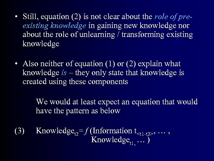 • Still, equation (2) is not clear about the role of preexisting knowledge
