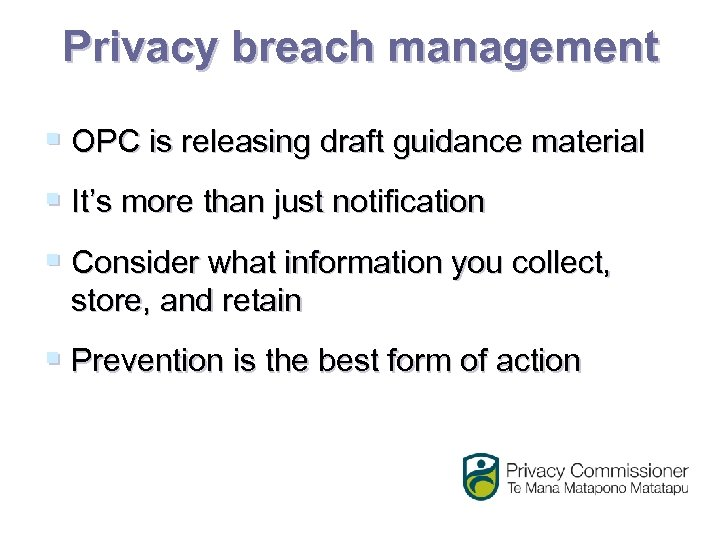 Privacy breach management § OPC is releasing draft guidance material § It's more than