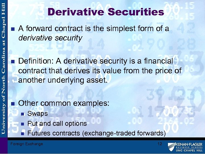 Derivative Securities n A forward contract is the simplest form of a derivative security