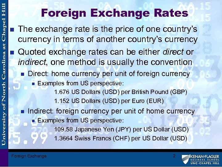 Foreign Exchange Rates n n The exchange rate is the price of one country's
