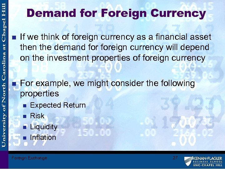 Demand for Foreign Currency n If we think of foreign currency as a financial