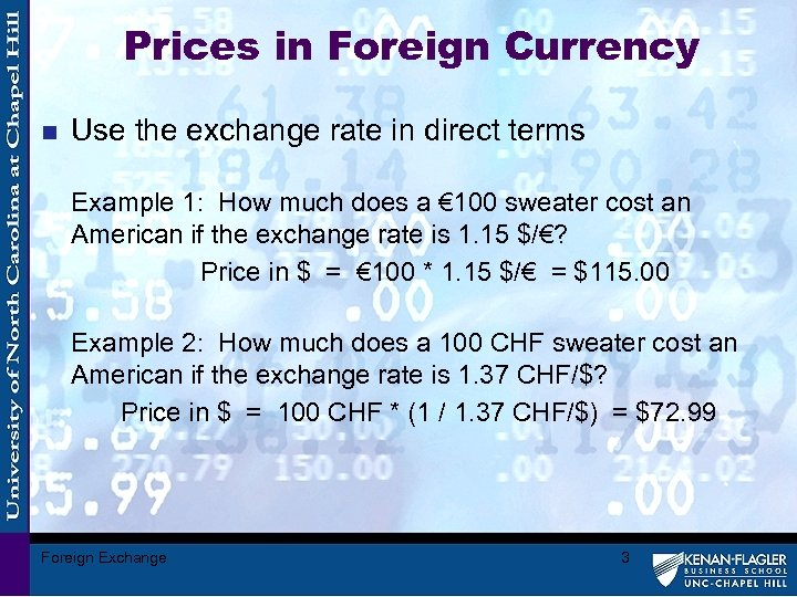Prices in Foreign Currency n Use the exchange rate in direct terms Example 1: