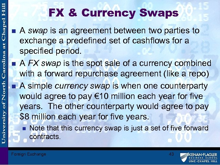 FX & Currency Swaps n n n A swap is an agreement between two