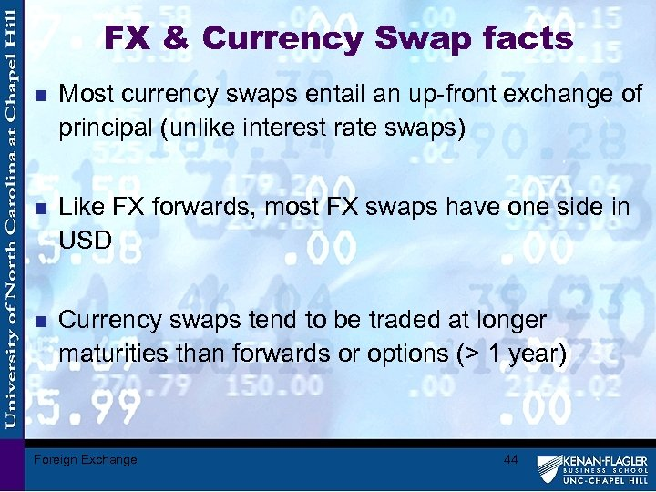 FX & Currency Swap facts n Most currency swaps entail an up-front exchange of