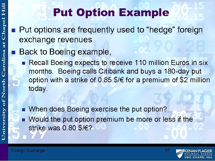 """Put Option Example n n Put options are frequently used to """"hedge"""" foreign exchange"""