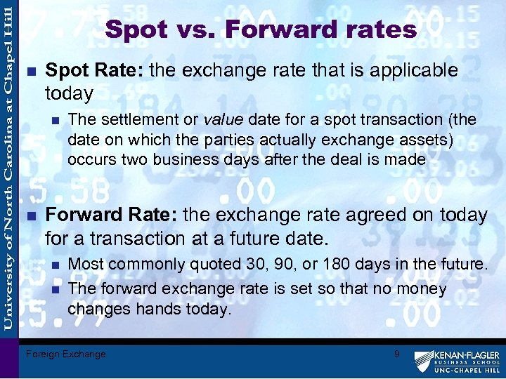 Spot vs. Forward rates n Spot Rate: the exchange rate that is applicable today