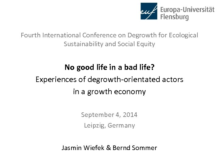Fourth International Conference on Degrowth for Ecological Sustainability and Social Equity No good life