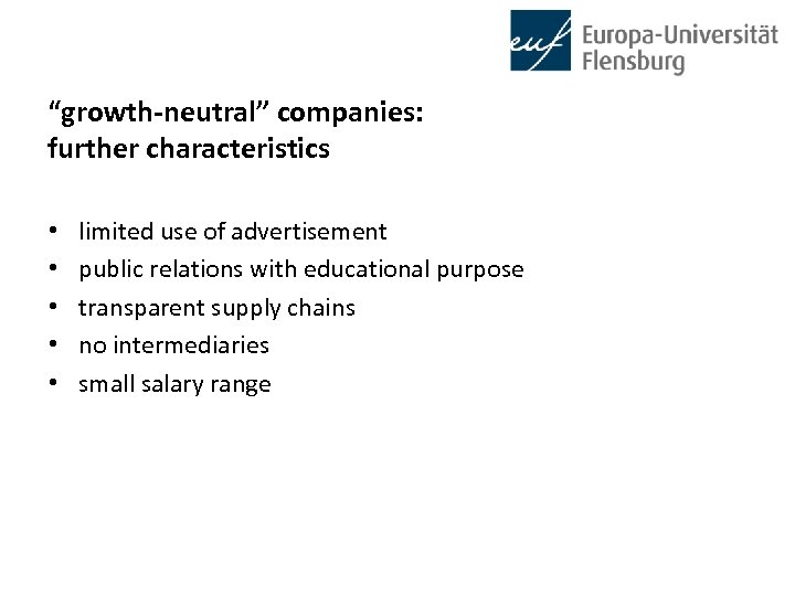 """""""growth-neutral"""" companies: further characteristics • • • limited use of advertisement public relations with"""