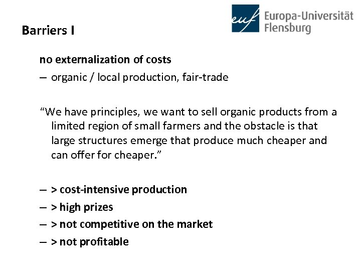 """Barriers I no externalization of costs – organic / local production, fair-trade """"We have"""
