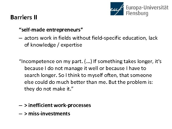 """Barriers II """"self-made entrepreneurs"""" – actors work in fields without field-specific education, lack of"""