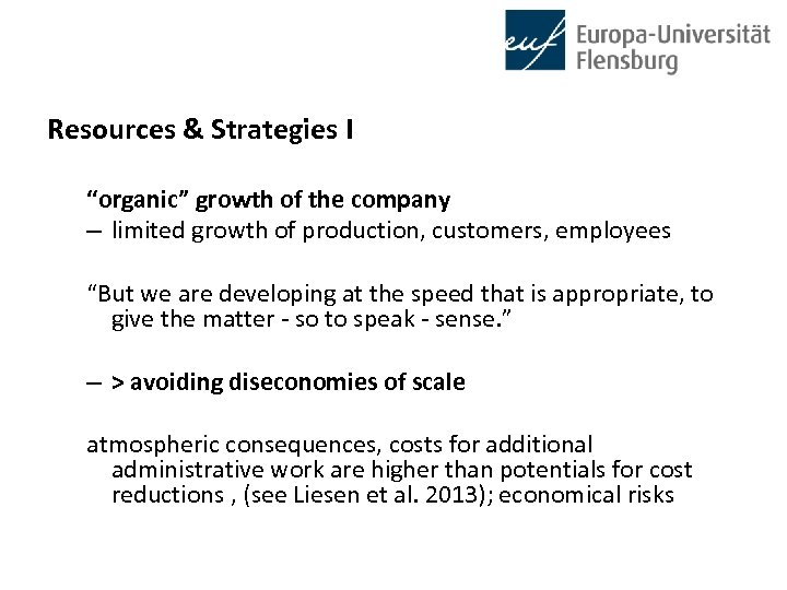 """Resources & Strategies I """"organic"""" growth of the company – limited growth of production,"""