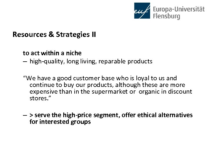 Resources & Strategies II to act within a niche – high-quality, long living, reparable