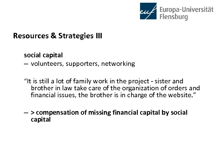 """Resources & Strategies III social capital – volunteers, supporters, networking """"It is still a"""