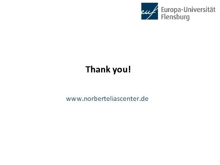 Thank you! www. norberteliascenter. de