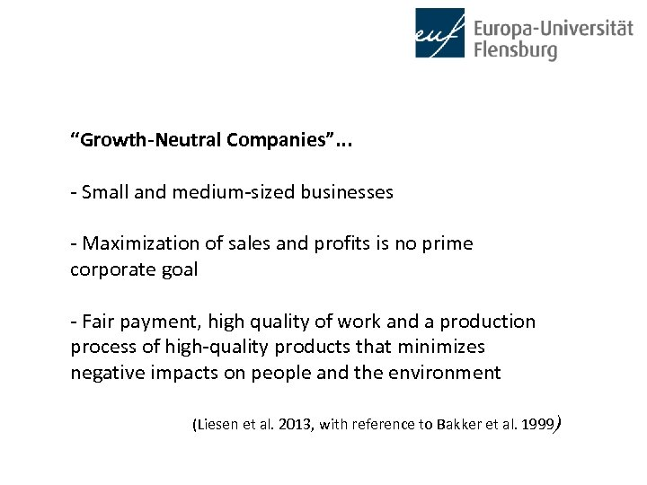 """""""Growth-Neutral Companies"""". . . - Small and medium-sized businesses - Maximization of sales and"""
