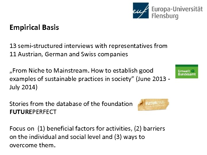 Empirical Basis 13 semi-structured interviews with representatives from 11 Austrian, German and Swiss companies