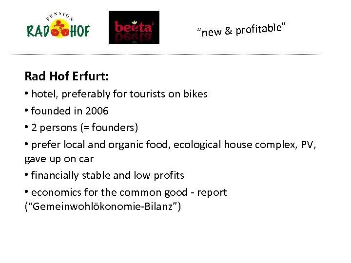 """ ""new & profitable Rad Hof Erfurt: • hotel, preferably for tourists on bikes"