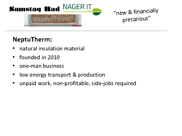 """""""new & financially precarious"""" Neptu. Therm: • • • natural insulation material founded in"""