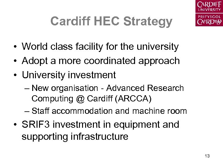 Cardiff HEC Strategy • World class facility for the university • Adopt a more