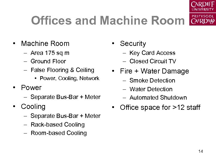 Offices and Machine Room • Machine Room – Area 175 sq m – Ground