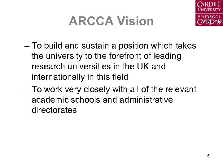 ARCCA Vision – To build and sustain a position which takes the university to