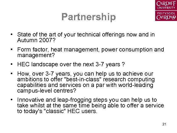 Partnership • State of the art of your technical offerings now and in Autumn