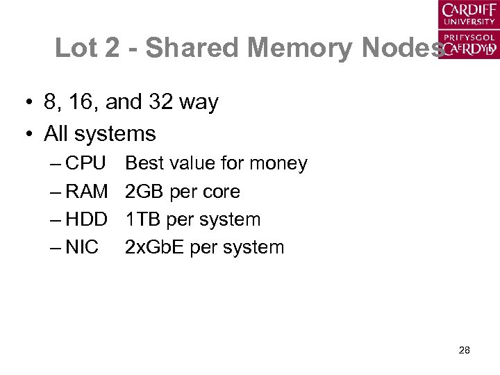 Lot 2 - Shared Memory Nodes • 8, 16, and 32 way • All