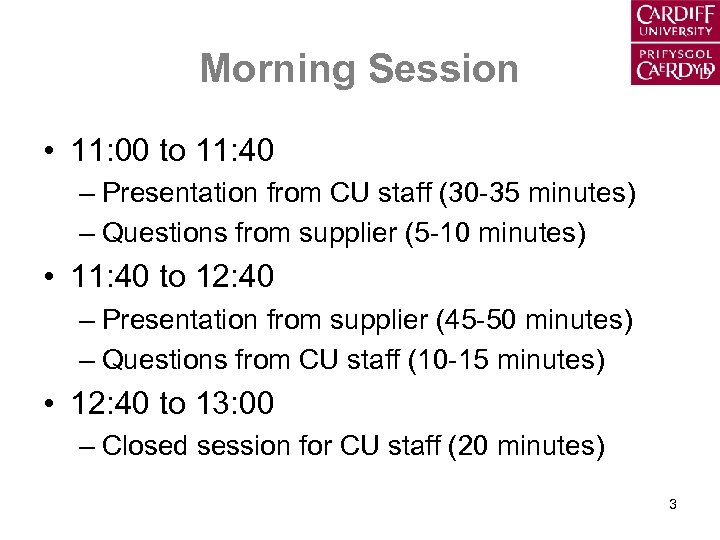 Morning Session • 11: 00 to 11: 40 – Presentation from CU staff (30